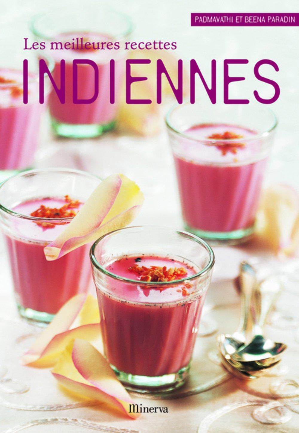 Les meilleures recettes indiennes - Padmavathi Paradin