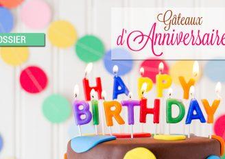 Dossier : Gâteaux d'anniversaire