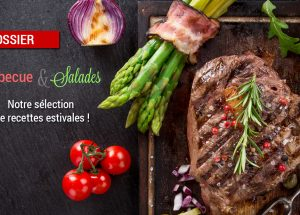dossier barbecue salades 300x215 - Dossier : Barbecue & Salades !